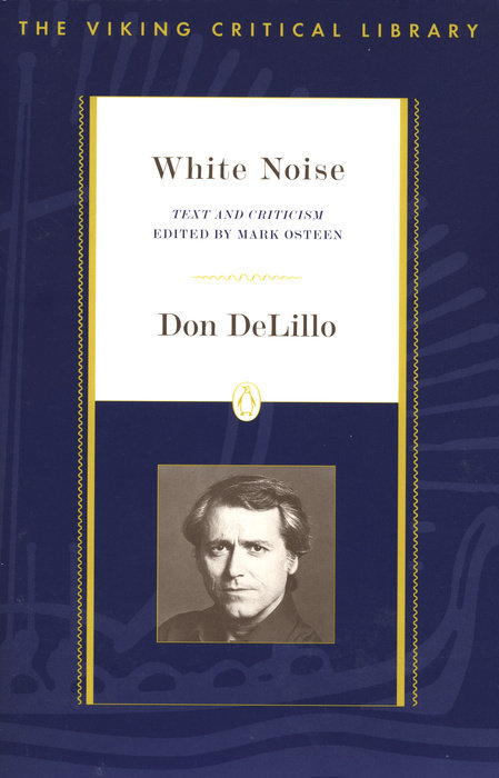 an overview of the characters in white noise by delillo don Delillo, don   white noise by don delillo  2011 that chronicle three decades of american life from the perspective of a range of characters,.