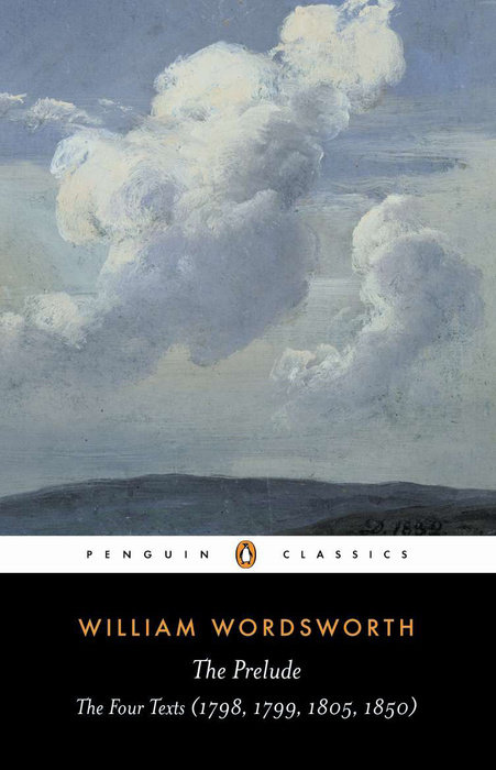 the prelude william wordsworth The prelude, william wordsworth's masterful autobiographical work, composed in blank verse, is generally considered the poem at the heart of the romantic movement and one of the great poems in the english language in this fully illustrated and annotated edition, it.
