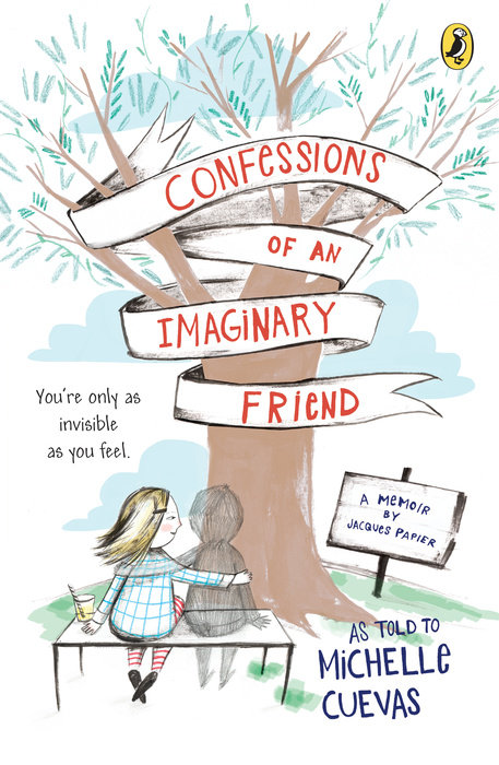 Sunday Morning Imaginary If Only >> Confessions Of An Imaginary Friend Penguin Random House