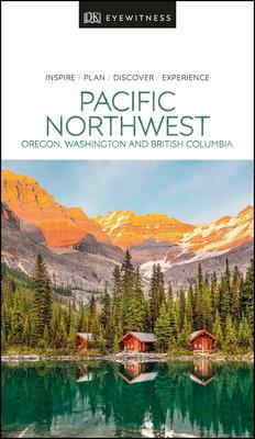 DK Eyewitness Pacific Northwest