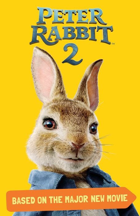 Peter Rabbit 2, Based on the Major New Movie