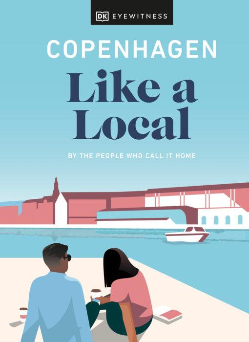 Copenhagen Like a Local