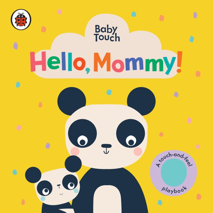 Hello, Mommy!: A Touch-and-Feel Playbook