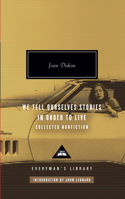 We Tell Ourselves Stories in Order to Live