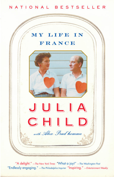 My Life in France by Julia Child & Alex Prud'homme