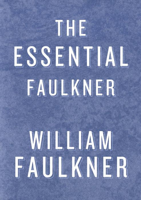 The Essential Faulkner