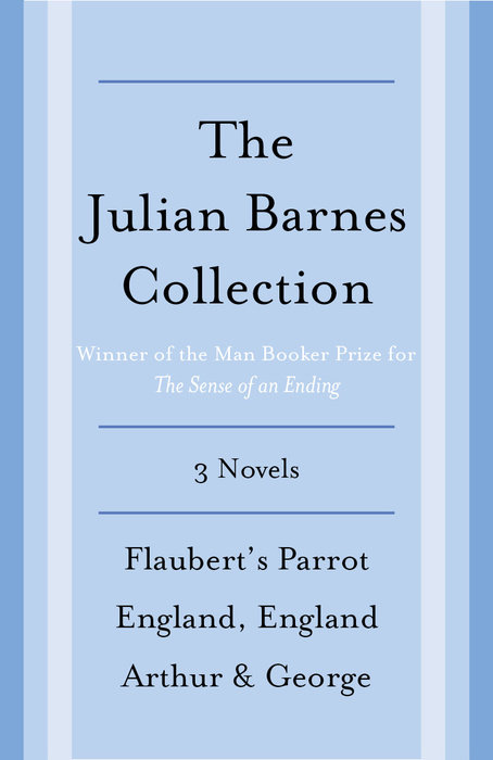 The Julian Barnes Booker Prize Finalist Collection, 3-Book Bundle