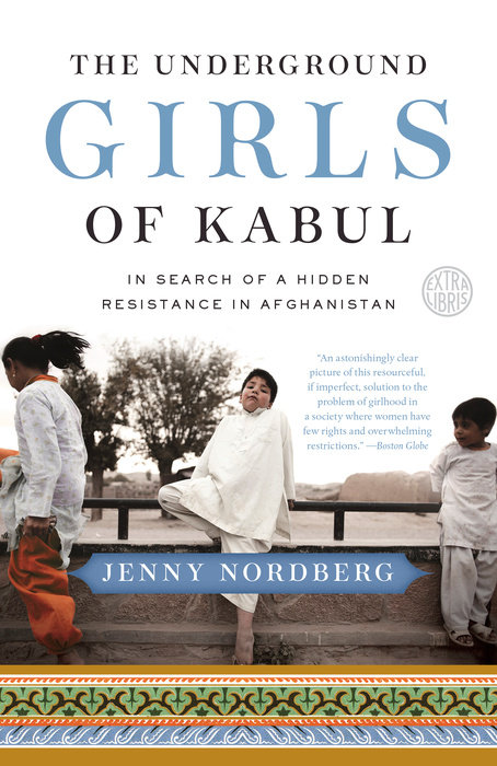 The Underground Girls of Kabul by Jenny Nordberg