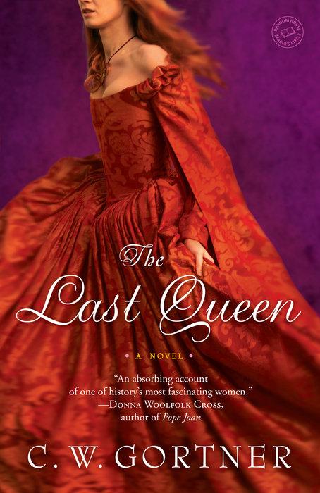 The Last Queen by C.  W. Gortner