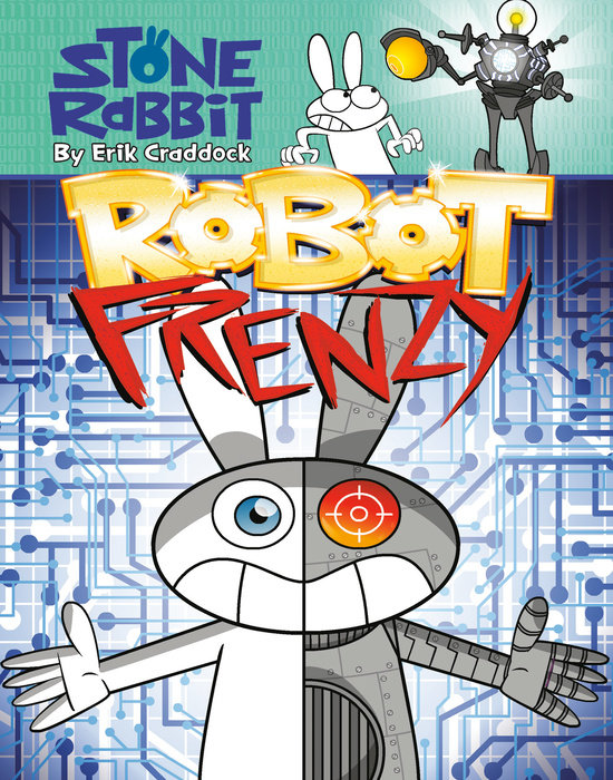 Stone Rabbit #8: Robot Frenzy