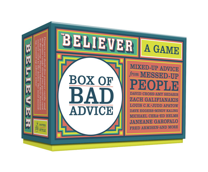 The Believer Box of Bad Advice