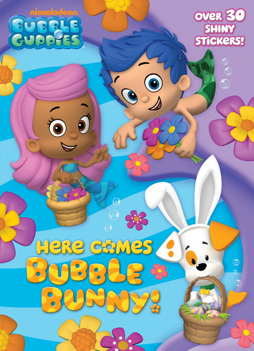 Here Comes Bubble Bunny! (Bubble Guppies)
