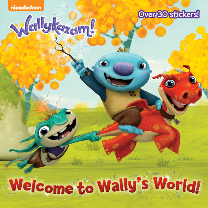 Welcome to Wally's World! (Wallykazam!)