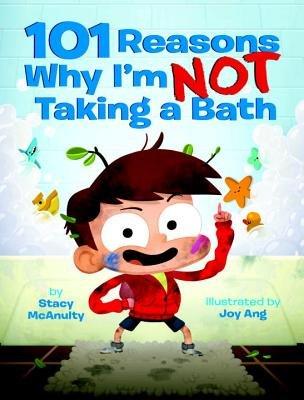 101 Reasons Why I'm Not Taking a Bath