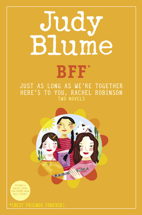 BFF*: Two novels by Judy Blume--Just As Long As We're Together/Here's to You, Rachel Robinson (*Best Friends Forever)