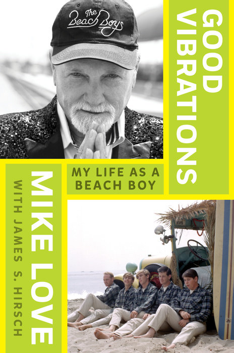 Good Vibrations by Mike Love & James S. Hirsch