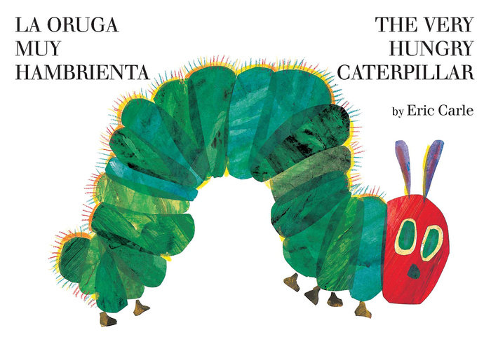 The Very Hungry Caterpillar/La oruga muy hambrienta