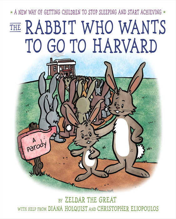 The Rabbit Who Wants to Go to Harvard
