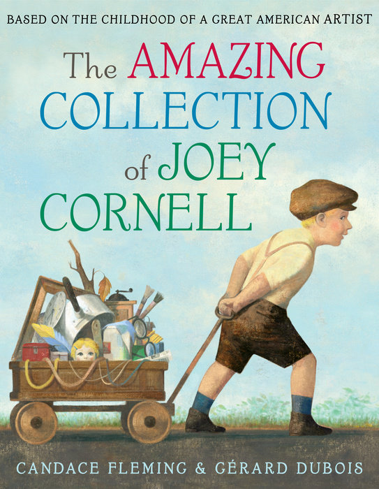 The Amazing Collection of Joey Cornell: Based on the Childhood of a Great American Artist