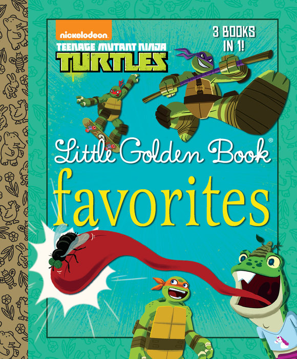 Teenage Mutant Ninja Turtles Little Golden Book Favorites (Teenage Mutant NinjaTurtles)