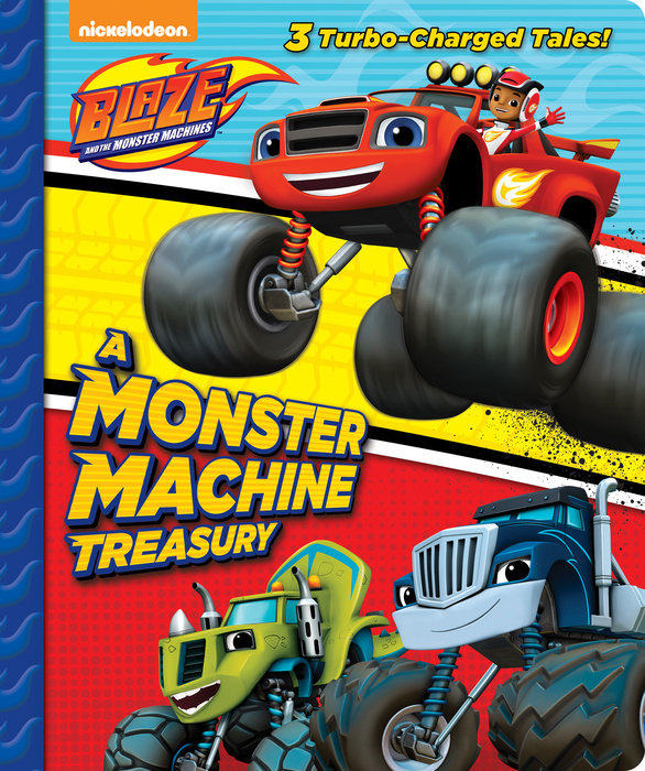 A Monster Machine Treasury (Blaze and the Monster Machines)
