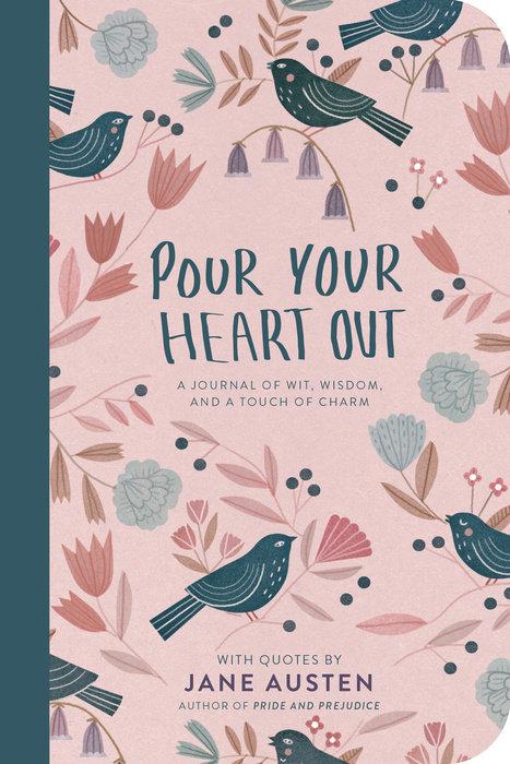 Pour Your Heart Out (Jane Austen)