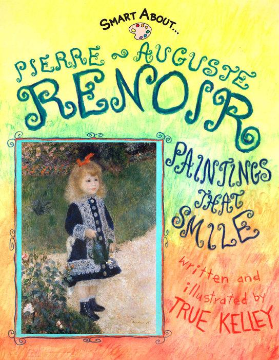 Smart About Art: Pierre-Auguste Renoir