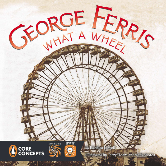 George Ferris, What a Wheel!