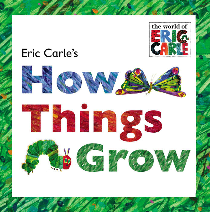 Eric Carle's How Things Grow