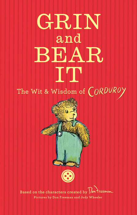 Grin and Bear It: The Wit & Wisdom of Corduroy