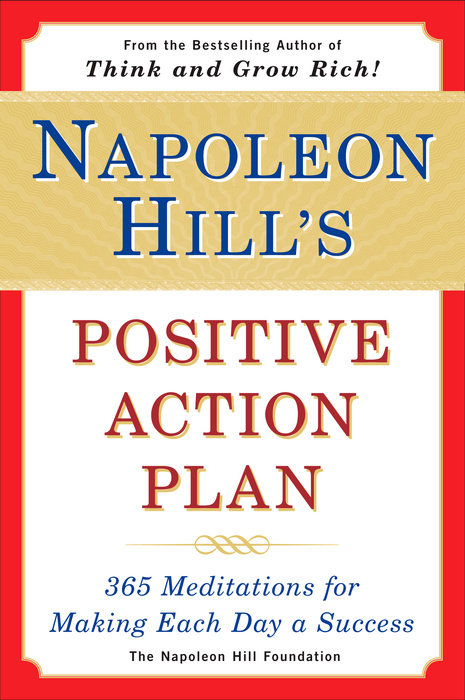 Napoleon Hill's Positive Action Plan