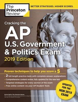 Cracking the AP U.S. Government & Politics Exam, 2019 Edition