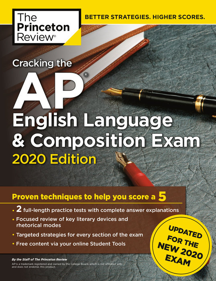 Cracking the AP English Language & Composition Exam, 2020 Edition