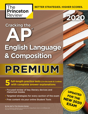 Cracking the AP English Language & Composition Exam 2020, Premium Edition