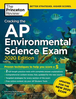 Cracking the AP Environmental Science Exam, 2020 Edition