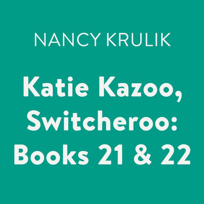 Katie Kazoo, Switcheroo: Books 21 & 22