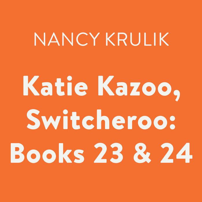 Katie Kazoo, Switcheroo: Books 23 & 24