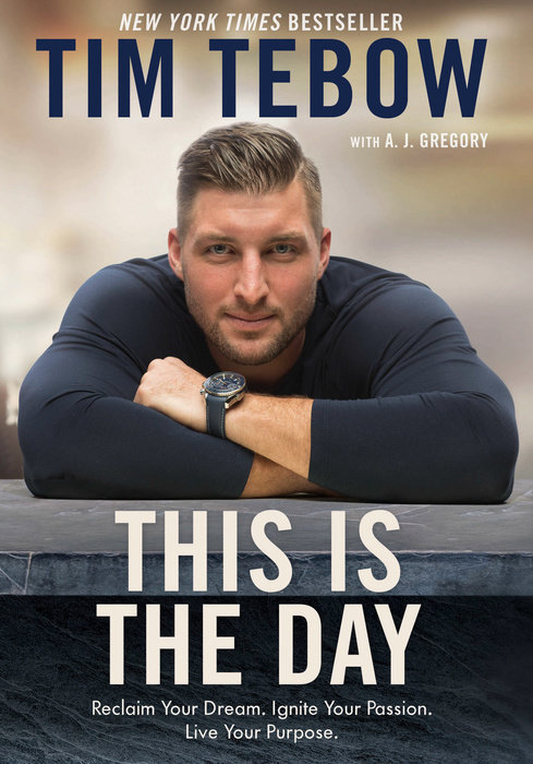 b8a8bd77e This Is the Day by Tim Tebow - WaterBrook   Multnomah