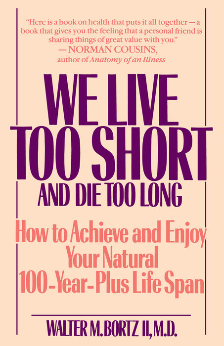 We Live Too Short and Die Too Long - Random House Books