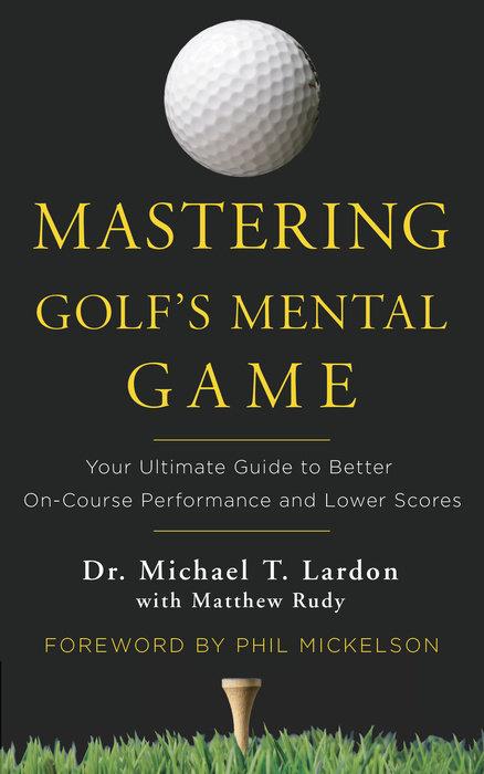 Mastering Golf's Mental Game