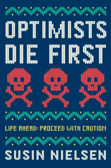 Optimists Die First