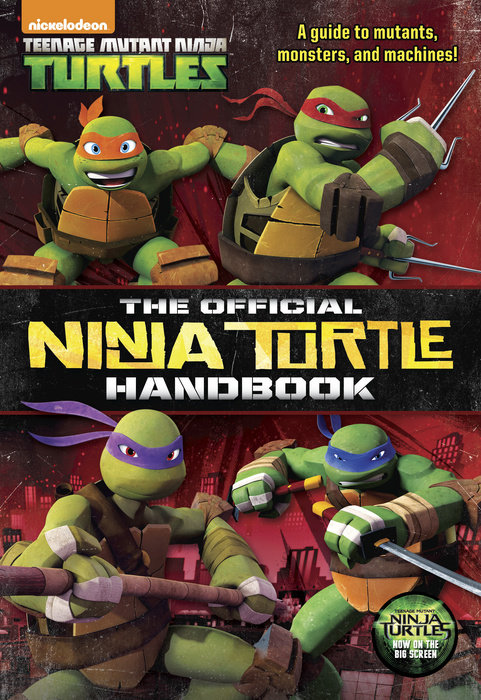 The Official Ninja Turtle Handbook (Teenage Mutant Ninja Turtles)