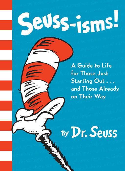 Seuss-isms! A Guide to Life for Those Just Starting Out...and Those Already onTheir Way
