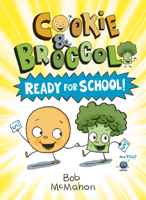 Cookie and Broccoli: Ready for School!
