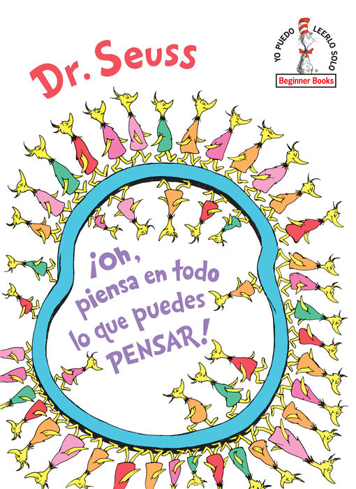 ¡Oh, piensa en todo lo que puedes pensar! (Oh, the Thinks You Can Think! Spanish Edition)