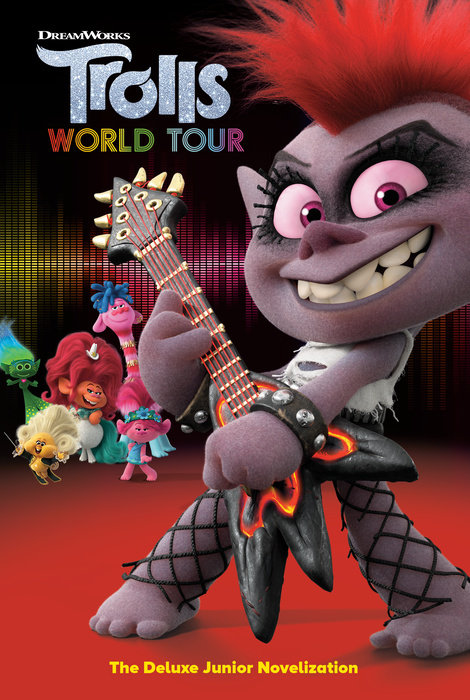 Trolls World Tour: The Deluxe Junior Novelization (DreamWorks Trolls World Tour)