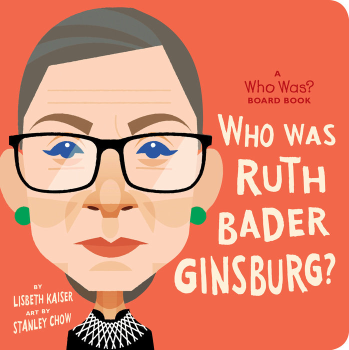 Who Is Ruth Bader Ginsburg?: A Who Was? Board Book
