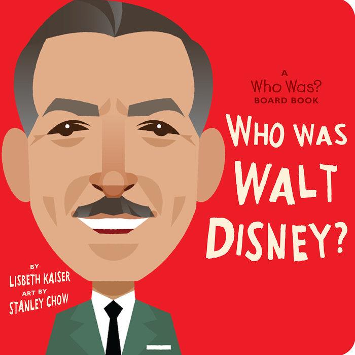 Who Was Walt Disney?: A Who Was? Board Book