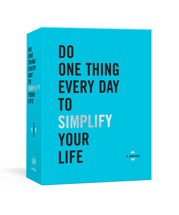 Do One Thing Every Day to Simplify Your Life