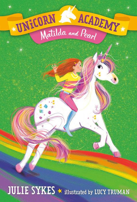 Unicorn Academy #9: Matilda and Pearl